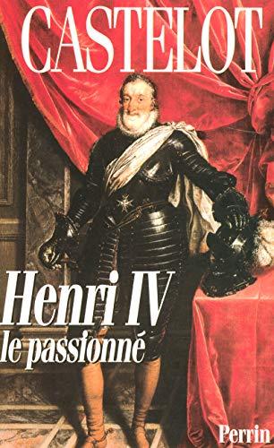 9782262023034: Henri IV le passionné (French Edition)