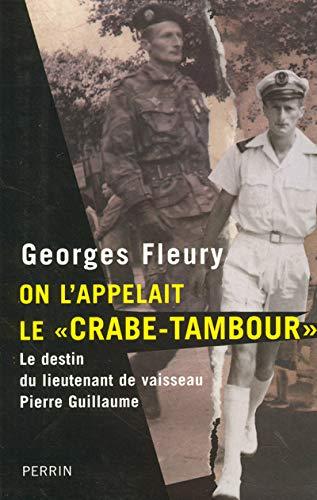 9782262023416: On l'appelait le Crabe-Tambour : Le destin du lieutenant de vaisseau Pierre Guillaume