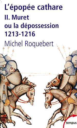 L'EPOPEE CATHARE, 2: MURET OU LA DEPOSSESSION 1213-1216