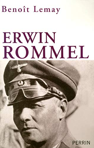 Erwin Rommel (French Edition): Benoit Lemay