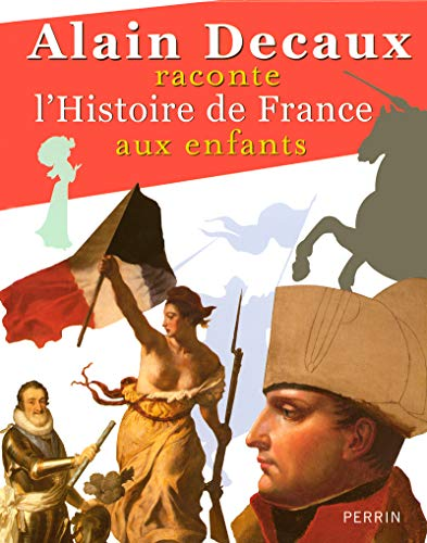 9782262025052: Alain Decaux raconte l'Histoire de France aux enfants
