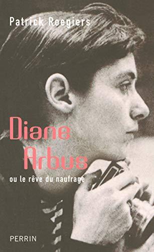 9782262025106: Diane Arbus ou le rêve du naufrage
