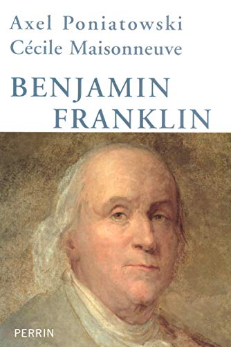 Benjamin Franklin (French Edition): Axel Poniatowski, Cecile Maisonneuve