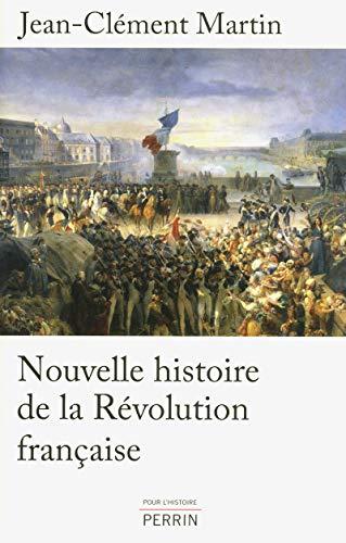 Nouvelle histoire de la Révolution française: J.-C. Martin