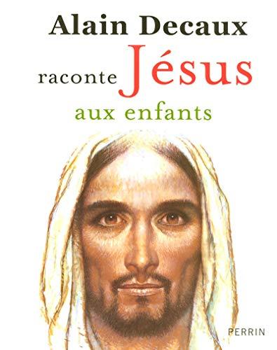 9782262026271: Alain Decaux raconte Jésus aux enfants