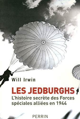 Les Jedburghs: L'histoire secrète des Forces spéciales alliées en 1944 (2262026297) by William Irwin