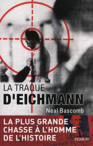 La traque d'Eichmann (French Edition): Neal Bascomb