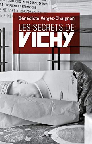 Les secrets de vichy: B Vergez-chaignon
