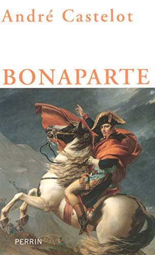 Bonaparte (French Edition): Andre Castelot