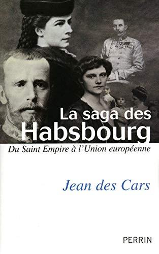 9782262026929: La saga des Habsbourg : Du saint Empire à l'Union européenne