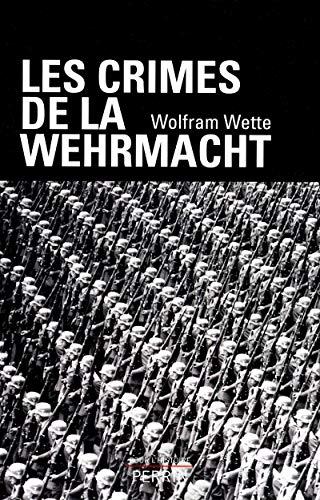 Les crimes de la Wehrmacht: Wolfram Wette