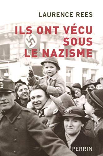 Ils ont vécu sous le nazisme (French Edition): Rees Laurence