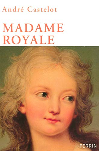 Madame Royale: Andre Castelot