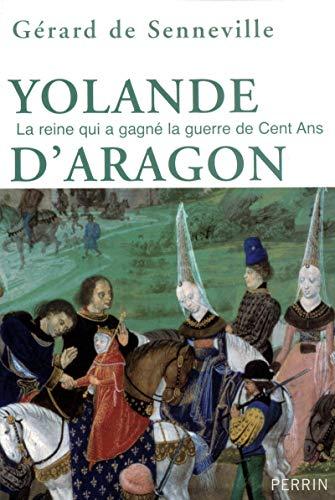 9782262028008: Yolande d'Aragon : La reine qui a gagné la guerre de Cent Ans