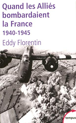 9782262028367: Quand les Alliés bombardaient la France (French Edition)