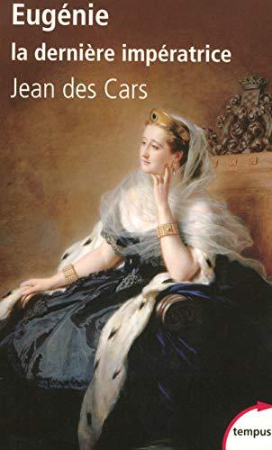 9782262028640: Eugenie: LA Derniere Imperatrice Ou Les Larmes De LA Gloire (French Edition)