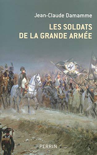 Les soldats de la Grande Armée: Jean-Claude Damamme