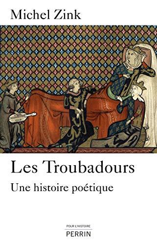 Les troubadours: Michel Zink