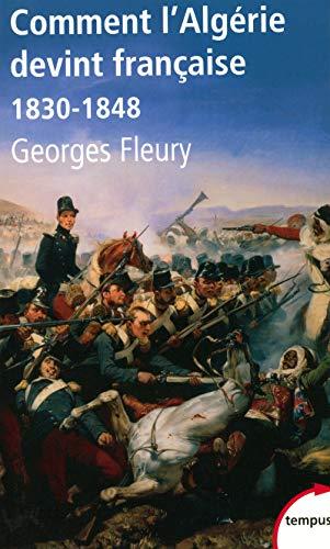 9782262029142: Comment l'Algérie devint française (1830-1848) (French Edition)