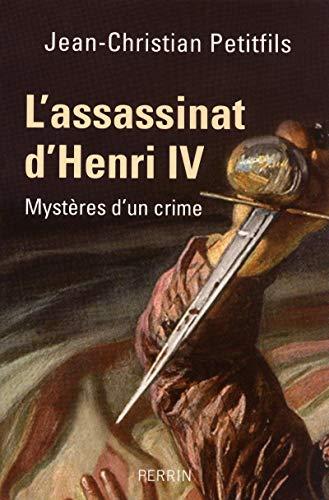 L'assassinat d'Henri IV (French Edition): PETITFILS, Jean-Christian