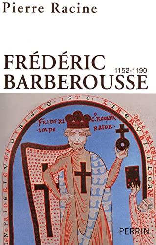 Frédéric Barberousse (1152-1190). Préface de Francis Rapp.: RACINE (Pierre)
