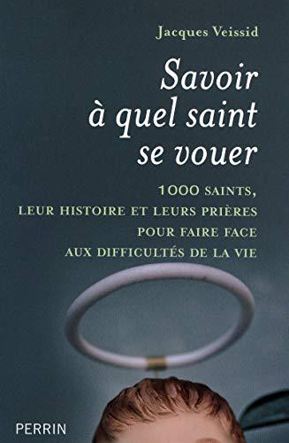 9782262030483: Savoir à quel saint se vouer (French Edition)