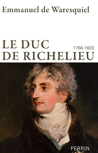 9782262031176: Le duc de Richelieu (1766-1822)