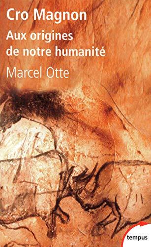 Cro Magnon : Aux origines de notre: Marcel Otte