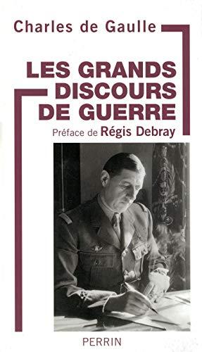 Les grands discours de guerre: De Gaulle, Charles