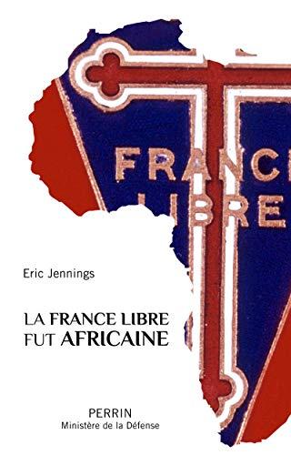 La France libre fut africaine: Eric Jennings