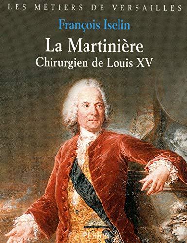 9782262032654: La Martinière : Chirurgien de Louis XV (Les metiers de versailles)