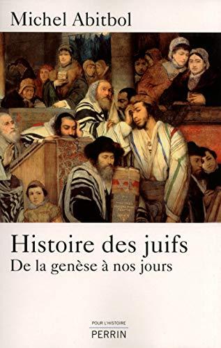 Histoire des Juifs : De la genèse à nos jours: Michel Abitbol