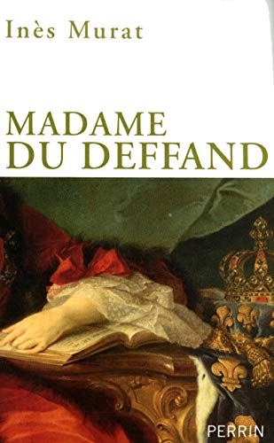 Madame Du Deffand (French Edition): Ines Murat