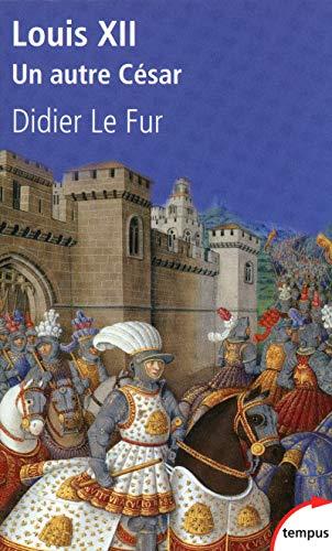 9782262032975: Louis XII, un autre César (French Edition)