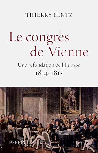 9782262033057: Le congrès de Vienne : Une refondation de l'Europe 1814-1815