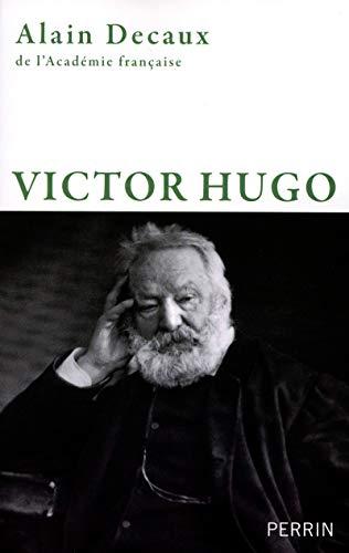Victor Hugo: Decaux Alain