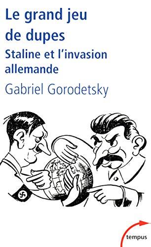 9782262034023: Le grand jeu de dupes : Staline et l'invasion allemande