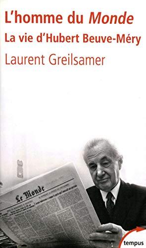 L'homme du Monde - La vie d'Hubert Beuve-Méry - N° 353: Greilsamer, Laurent