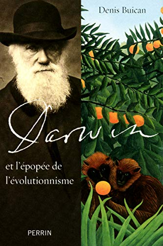 Darwin et l'épopée de l'évolutionnisme: Denis ...
