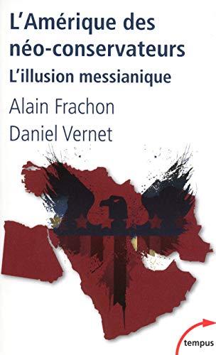 9782262034894: L'Amerique DES Neo-Conservateurs: L'Illusion Messianique (French Edition)