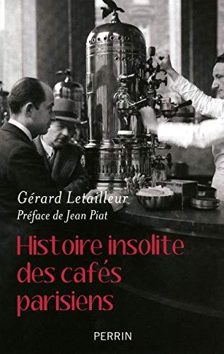 histoire insolite des cafés parisiens: Letailleur G�?©rard