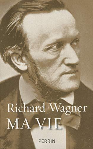 Ma vie: Richard Wagner