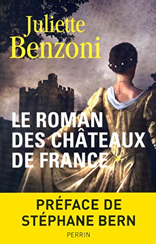 le roman des chateaux de france t.1: Benzoni Juliette