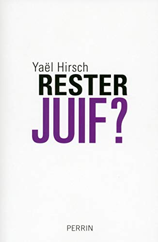 Rester Juif ?: Yaël Hirsch