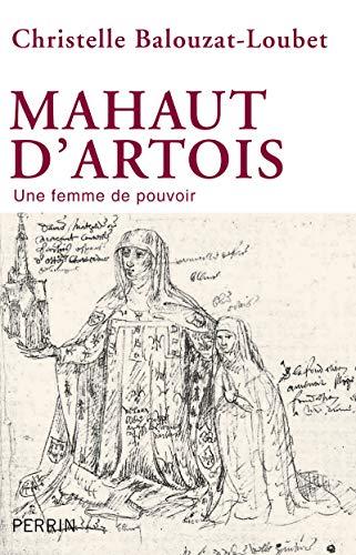 9782262036782: Mahaut d'Artois / une femme de pouvoir