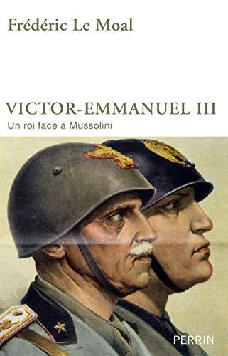 Victor-Emmanuel III: Le Moal, Fr�d�ric
