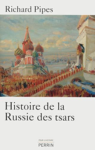 Histoire de la Russie des tsars: Richard Pipes