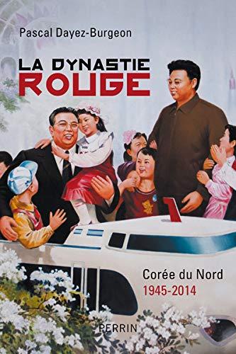9782262040437: La dynastie rouge : Corée du Nord 1945-2014