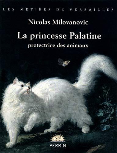 9782262040956: La princesse Palatine protectrice des animaux (Les metiers de versailles)