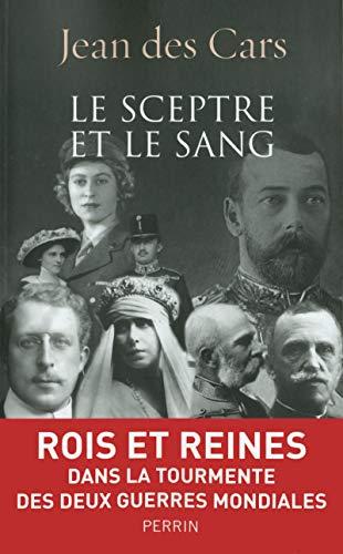 9782262041106: Le sceptre et le sang : Rois et Reines dans la tourmente des deux guerres mondiales